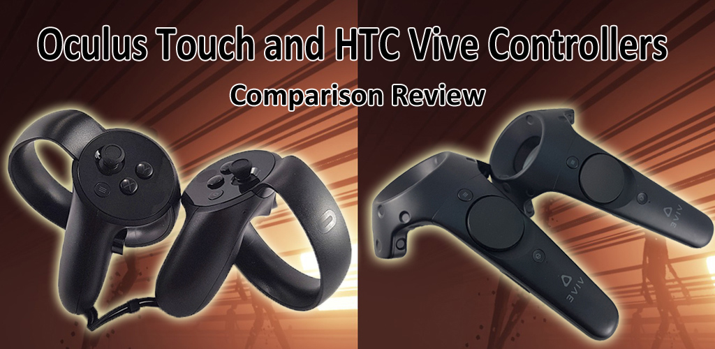 Oculus Touch and HTC VIVE Controllers Comparison Review