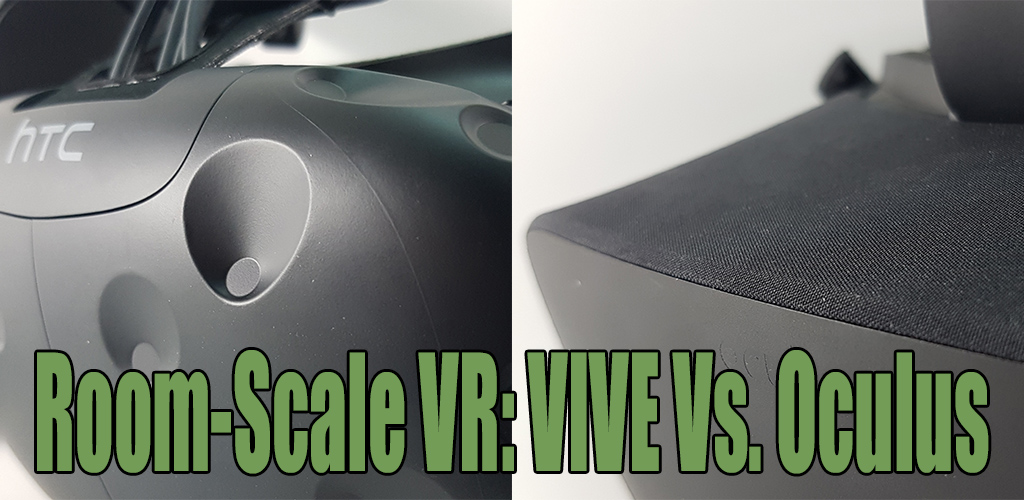 Room-Scale VR: VIVE Vs. Oculus