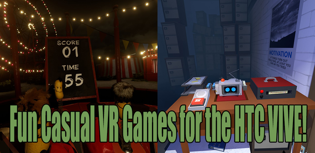 Fun Casual VR Games for the HTC VIVE!
